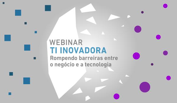 Webinar - TI Inovadora - MJV Tecnologia & Inovação