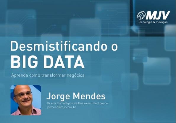Webinar: Desmistificando o Big Data | MJV Tecnologia & Inovação