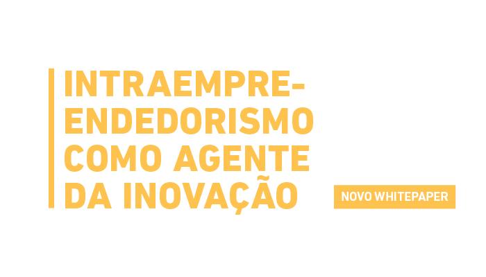 Whitepaper_divulgacao_IntraempreendedorismoAgenteInovacao_CTAemail-1.png