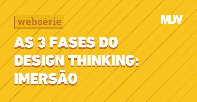 webserie-fases-do-design-thinking-imersao.png